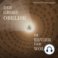 Der große Obelisk & Im Revier der Wölfin (Ungekürzt)