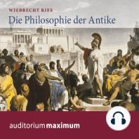 Die Philosophie der Antike (Ungekürzt)