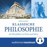 Klassische Philosophie (Ungekürzt)