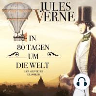 In 80 Tagen um die Welt - Der Abenteuer-Klassiker (Ungekürzt)