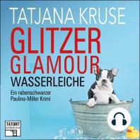 Glitzer, Glamour, Wasserleiche - Tatort Schreibtisch - Autoren live, Folge 8 (Ungekürzt)