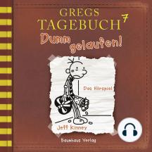 Gregs Tagebuch, 7: Dumm gelaufen! (Hörspiel)