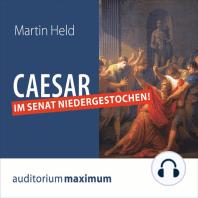 Caesar im Senat niedergestochen! (Ungekürzt)