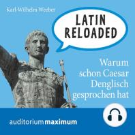 Latin Reloaded (Ungekürzt)