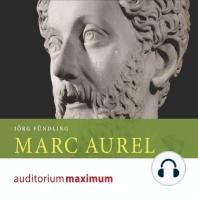 Marc Aurel (Ungekürzt)