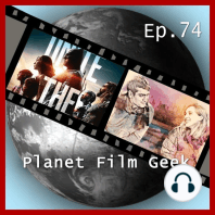 Planet Film Geek, PFG Episode 74
