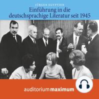 Einführung in die deutschsprachige Literatur nach 1945 (Ungekürzt)