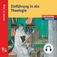 Einführung in die Theologie (Ungekürzt)