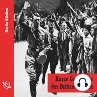Kurze Geschichte des Dritten Reiches (Ungekürzt)