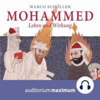 Mohammed - Leben und Wirkung (Ungekürzt)