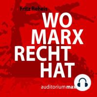 Wo Marx Recht hat (Ungekürzt)