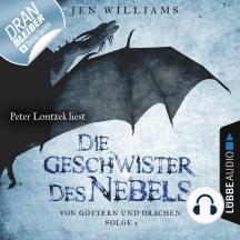 Die Geschwister des Nebels - Von Göttern und Drachen, Folge 2 (Ungekürzt)