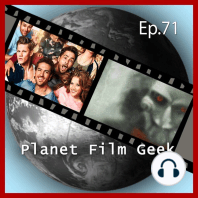 Planet Film Geek, PFG Episode 71