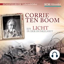 Corrie ten Boom: Ein Licht in der Dunkelheit