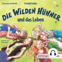 Cornelia Funkes Die Wilden Hühner und das Leben: Gekürzte Lesung