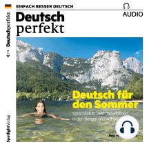 Deutsch lernen Audio - Deutsch für den Sommer: Deutsch perfekt Audio 07/17