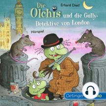 Die Olchis und die Gully-Detektive von London: Hörspiel