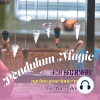 Pendulum Magic for Beginners