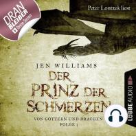 Der Prinz der Schmerzen - Von Göttern und Drachen - Die Kupfer Fantasy Reihe 3 (Ungekürzt)