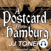 A Postcard from Hamburg: A Ww2 Spy Thriller