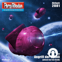 "Perry Rhodan 2881: Angriff der Gyanli: Perry Rhodan-Zyklus ""Sternengruft"""