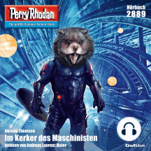 "Perry Rhodan 2889: Im Kerker der Maschinisten: Perry Rhodan-Zyklus ""Die Jenzeitigen Lande"""