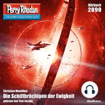 """Perry Rhodan 2890: Die Schiffbrüchigen der Ewigkeit: Perry Rhodan-Zyklus """"Sternengruft"""""""