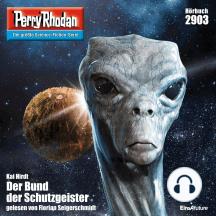 """Perry Rhodan 2903: Der Bund der Schutzgeister: Perry Rhodan-Zyklus """"Genesis"""""""