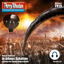 """Perry Rhodan 2915: In Arkons Schatten: Perry Rhodan-Zyklus """"Genesis"""""""