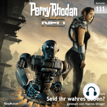 Perry Rhodan Neo 111: Seid ihr wahres Leben?: Staffel: Die Posbis 1 von 10