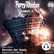 Perry Rhodan Neo 70: Revolte der Naats: Die Zukunft beginnt von vorn
