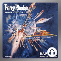"""Perry Rhodan Silber Edition 100: Bardioc: 7. Band des Zyklus """"Bardioc"""""""