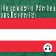 Die schönsten Märchen aus Österreich: Österreichische Märchen