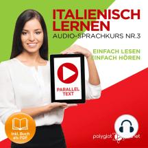 Italienisch Lernen: Einfach Lesen, Einfach Hören: Paralleltext: Italienisch Audio-Sprachkurs Nr. 3 - Der Italienisch Easy Reader | Easy Audio Sprachkurs
