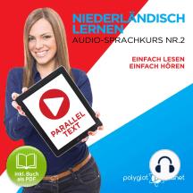 Niederländisch Lernen - Einfach Lesen - Einfach Hören: Niederländisch Paralleltext - Audio-Sprachkurs Nr. 2 - Der Niederländisch Easy Reader - Easy Audio Sprachkurs