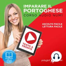 Imparare il Portoghese - Lettura Facile - Ascolto Facile - Testo a Fronte: Portoghese Corso Audio Num.1 [Learn Portuguese - Easy Reader - Easy Audio]