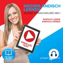 Niederländisch Lernen - Einfach Lesen - Einfach Hören: Niederländisch Paralleltext - Audio-Sprachkurs Nr. 1 - Der Niederländisch Easy Reader - Easy Audio Sprachkurs