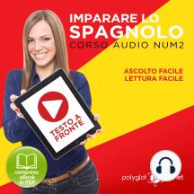 Imparare lo Spagnolo - Lettura Facile - Ascolto Facile - Testo a Fronte: Spagnolo Corso Audio Num. 2 [Learn Spanish - Easy Reading - Easy Listening]