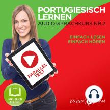 Portugiesisch Lernen: Einfach Lesen, Einfach Hören: Paralleltext: Portugiesisch Audio Sprachkurs Nr. 2 - Der Portugiesisch Easy Reader - Easy Audio Sprachkurs