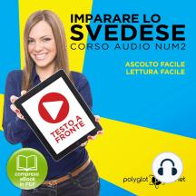 Imparare lo svedese - Lettura facile - Ascolto facile - Testo a fronte: Imparare lo svedese Easy Audio - Easy Reader (Svedese corso audio) (Volume 2) [Learn Swedish]