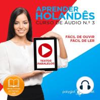 Aprender Holandês - Textos Paralelos - Fácil de ouvir - Fácil de ler CURSO DE ÁUDIO DE HOLANDÊS N.o 3 - Aprender Holandês - Aprenda com Áudio
