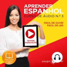 Aprender Espanhol - Textos Paralelos - Fácil de ouvir - Fácil de ler CURSO DE ÁUDIO DE ESPANHOL N.o 3 - Aprender Espanhol - Aprenda com Áudio