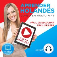 Aprender Holandés - Fácil de Leer - Fácil de Escuchar - Texto Paralelo - Curso en Audio No. 1 [Learn Dutch - Easy Reader - Easy Audio - Parallel Text