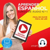 Aprender Espanhol - Textos Paralelos - Fácil de ouvir - Fácil de ler CURSO DE ÁUDIO DE ESPANHOL N.o 1 - Aprender Espanhol - Aprenda com Áudio