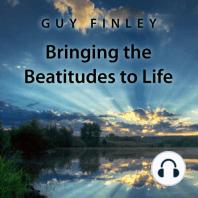 Bringing the Beatitudes to Life