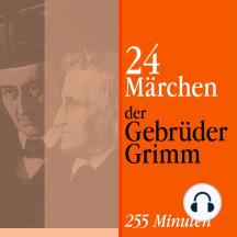 24 Märchen: Die schönsten Märchen der Gebrüder Grimm
