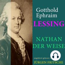 Gotthold Ephraim Lessing: Nathan der Weise: Ungekürzte Lesung