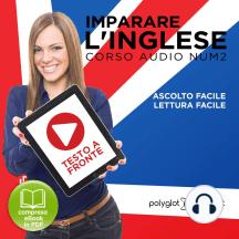 Imparare l'Inglese - Lettura Facile - Ascolto Facile - Testo a Fronte: Inglese Corso Audio, Num. 2 [Learn English - Easy Reading - Easy Audio]