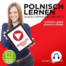 Polnisch Lernen - Einfach Lesen - Einfach Hören - Paralleltext: Polnisch Lernen Audio-Sprachkurs Nr. 2 (Einfach Polnisch Lernen - Hören & Lesen) - Der Polnisch Easy Reader - Easy Audio Sprachkurs