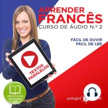 Aprender Francês - Textos Paralelos - Fácil de ouvir - Fácil de ler CURSO DE ÁUDIO DE FRANCÊS N.o 2 - Aprender Francês - Aprenda com Áudio